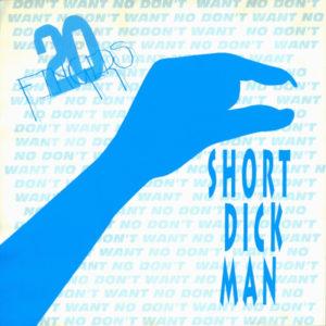 Short Dick Man - 20 Fingers