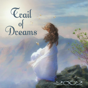 Trail of Dreams - 2002