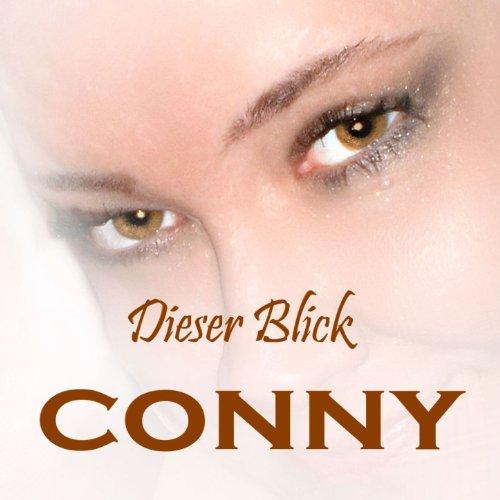 Dieser Blick (Dance Mix) - Conny