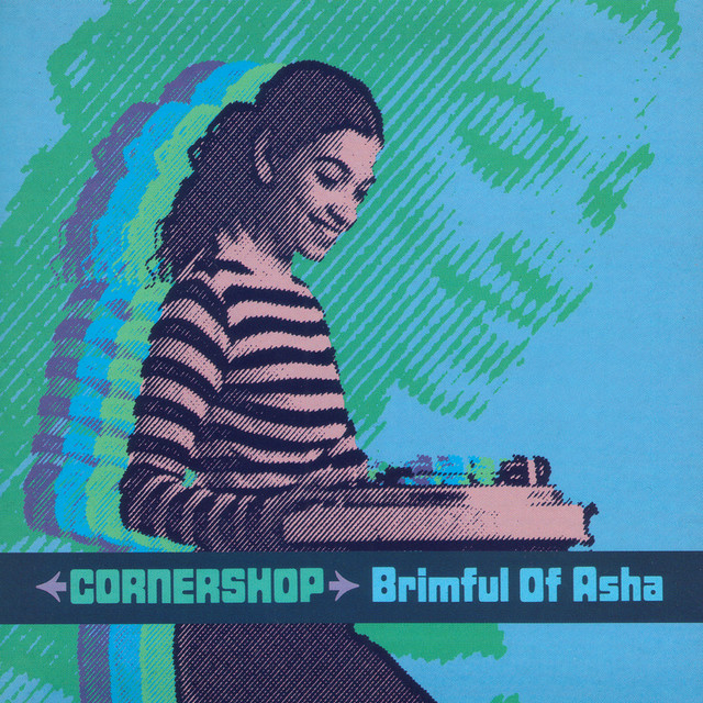 Brimful of Asha - Cornershop