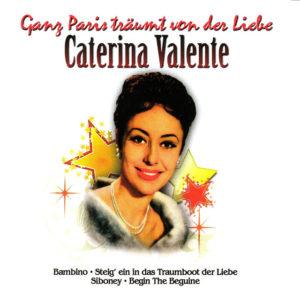 Ganz Paris Traeumt Von Der Liebe - Caterina Valente