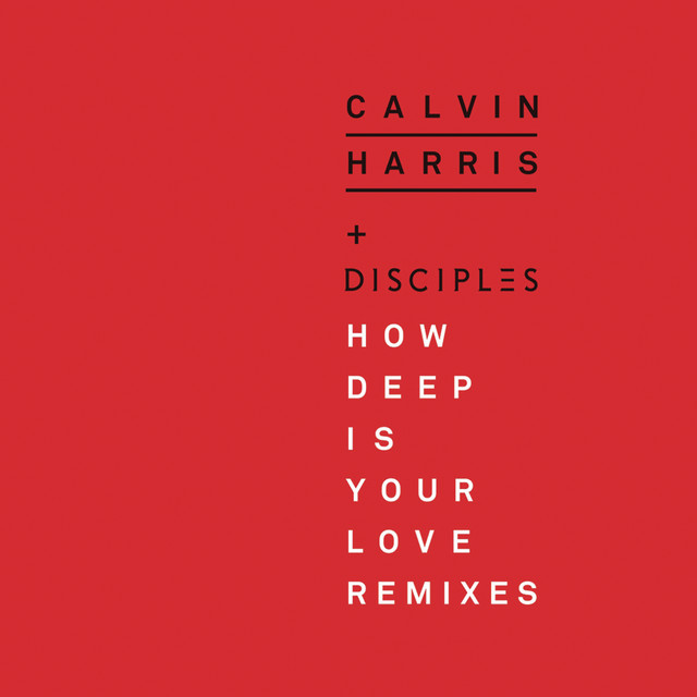 How Deep Is Your Love - Calvin Harris & Disciples