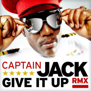 Give It Up - Captain Jack