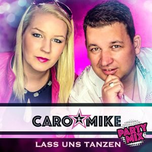 Lass uns tanzen (Party Mix) - Caro & Mike