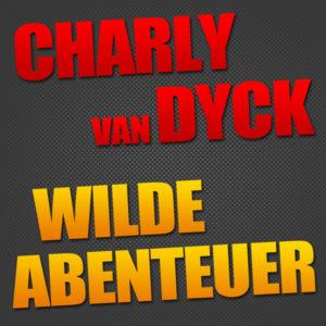 Wilde Abenteuer - Charly van Dyck