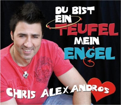 Du bist ein Teufel, mein Engel (Radio Edit) - Chris Alexandros