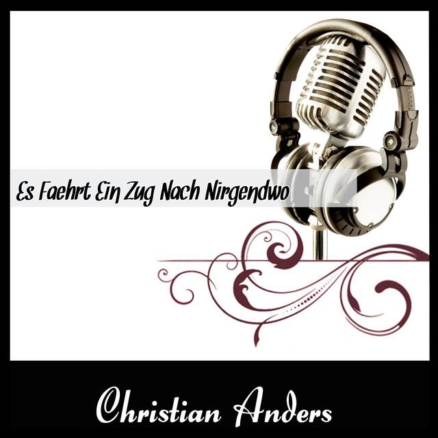 Es Faehrt Ein Zug Nach Nirgendwo - Christian Anders