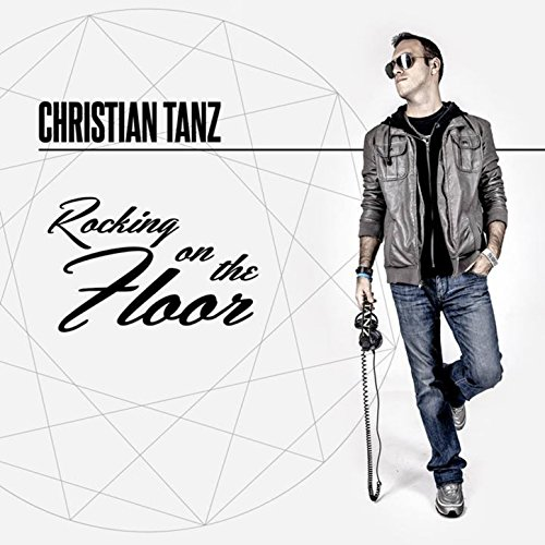 Rocking on the Floor (Extended Mix) - Christian Tanz