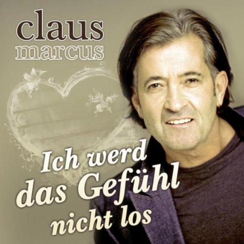 Ich werd das Gefühl nicht los (Discofox Mix) - Claus Marcus