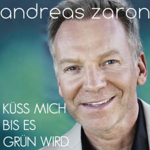Küss mich bis es grün wird - Andreas Zaron