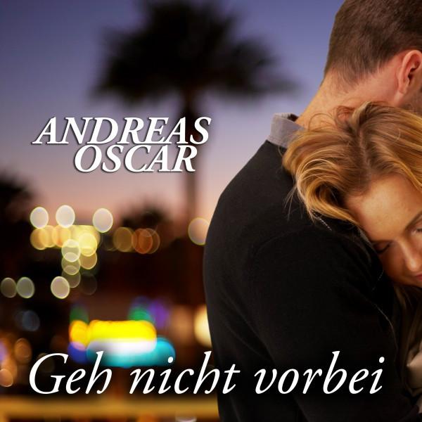 Geh nicht vorbei - Andreas Oscar