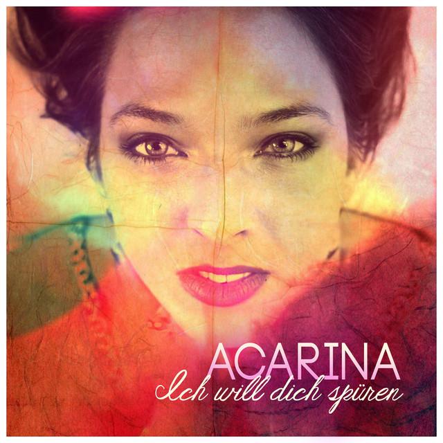 Ich will dich spüren - Acarina