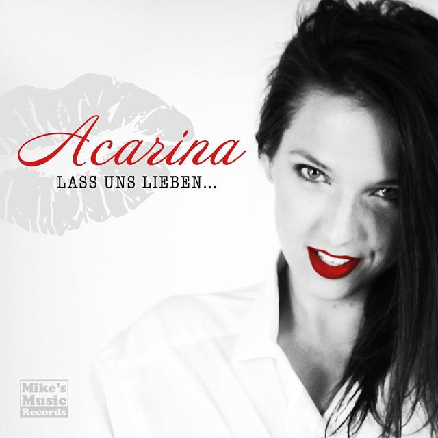 Lass uns lieben - Acarina