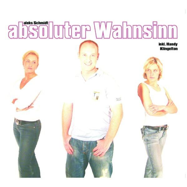 Absoluter Wahnsinn - Aleks Schmidt