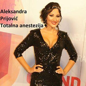 Totalna Anestezija - Aleksandra Prijovic