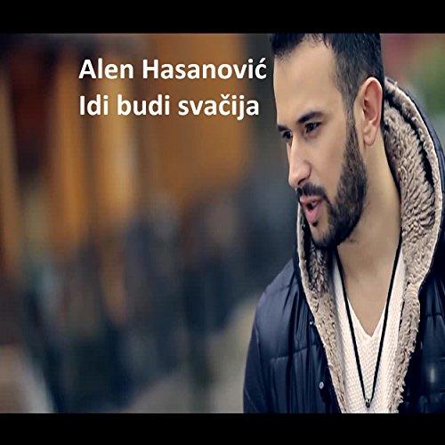 Idi Budi Svacija - Alen Hasanovic
