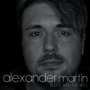 Alles was ich will - Alexander Martin