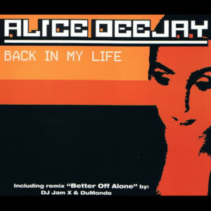 Back In My Life - Alice Deejay