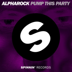 Pump This Party - Alpharock