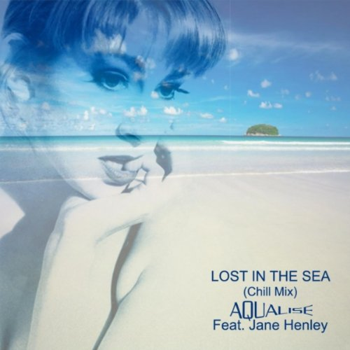 Lost In the Sea (Chill Mix) [feat. Jane Henley] - Aqualise