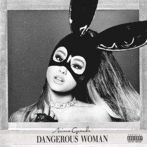 Dangerous Woman - Ariana Grande