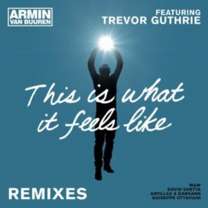 This Is What It Feels Like (feat. Trevor Guthrie) [David Guetta Remix] - Armin van Buuren