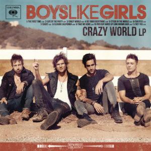 Crazy World - Boys Like Girls