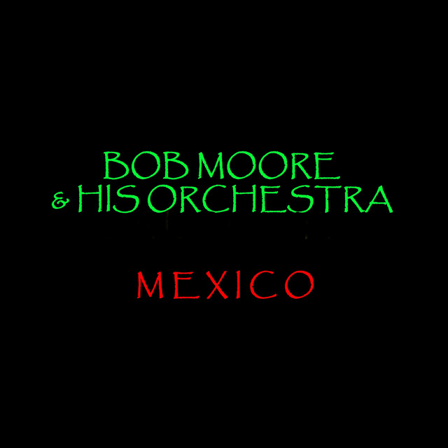 Mexico - Bob Moore