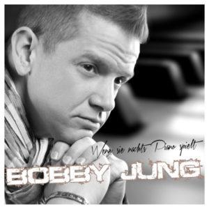 Wenn sie nachts Piano spielt - Bobby Jung