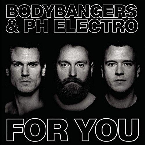 For You - Bodybangers & PH Electro