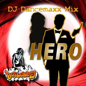 Hero DJ Dancemaxx Mix (DJ Dancemaxx Mix) - Bailando Beat