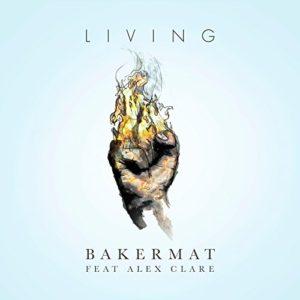 Living (feat. Alex Clare) - Bakermat