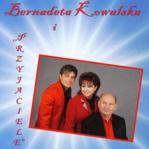 Hej Przyjaciele - Bernadeta Kowalska i przyjaciele