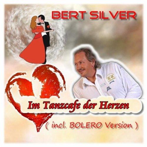 Im Tanzcafe der Herzen (Bolero-Mix) - Bert Silver