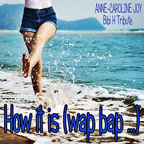 How It Is (Wap Bap...) - Bibi H.