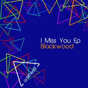 I Miss You - Blackwood