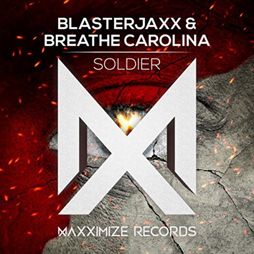 Soldier - BlasterJaxx & Breathe Carolina