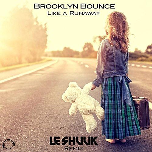 Like a Runaway (Le Shuuk Remix Edit) - Brooklyn Bounce