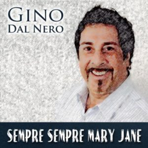 Sempre Sempre Mary Jane (Radio Version) - Gino Dal Nero