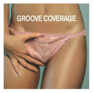 God Is a Girl - Groove Coverage