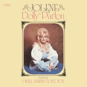 I Will Always Love You - Dolly Parton