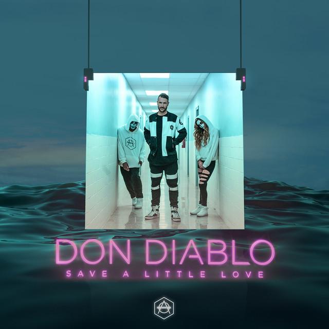 Save a Little Love - Don Diablo