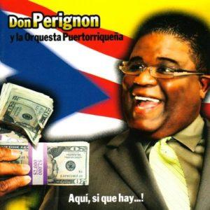 Dime Que Pasó - Don Perignon & Orquesta Puertorriqueña
