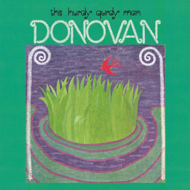 Hurdy Gurdy Man - Donovan