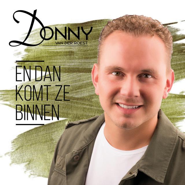 En Dan Komt Ze Binnen - Donny van der Roest
