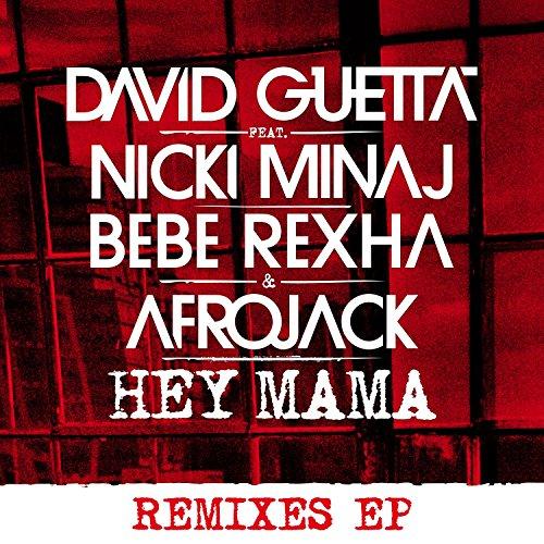 Hey Mama (feat. Nicki Minaj, Bebe Rexha & Afrojack) - David Guetta