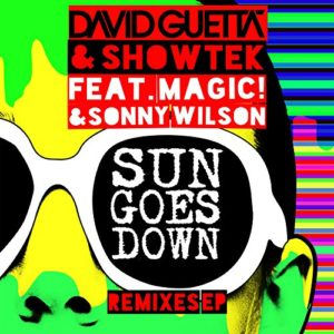 Sun Goes Down (feat. MAGIC! & Sonny Wilson) - David Guetta & Showtek