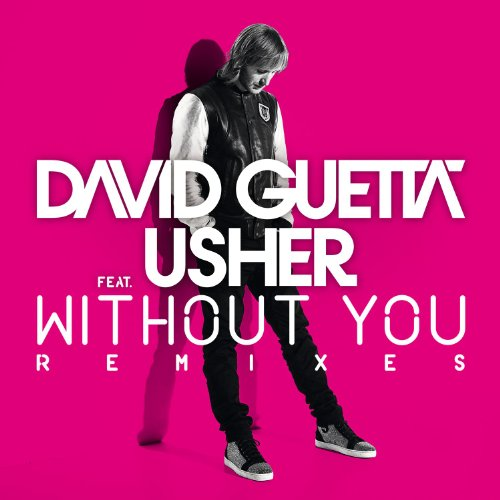 Without You (feat. Usher) [Extended] - David Guetta & Usher