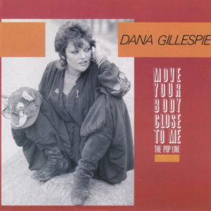 Move Your Body Close To Me - Dana Gillespie