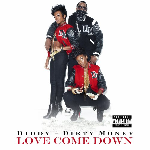 Love Come Down - Diddy - Dirty Money